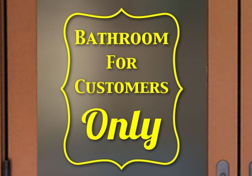 Bathroom for customers only - business store sign - window wall sticker