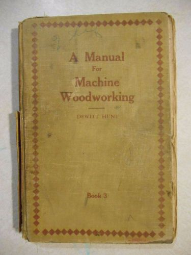A manual for machine woodworking
