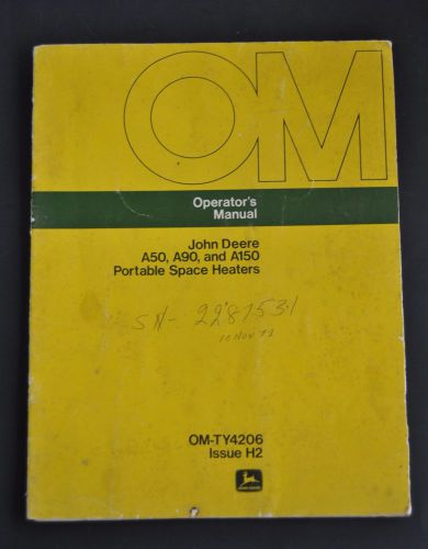 John deere a50, a90, a150 kerosene portable space heater operator manual