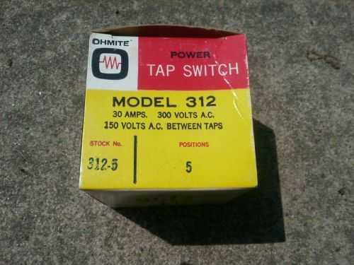 Ohmite; 312-5; rotary power; tap switch; 30a; 300vac6; 150 volt between taps;nos